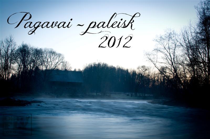 Pagavai – paleisk 2012